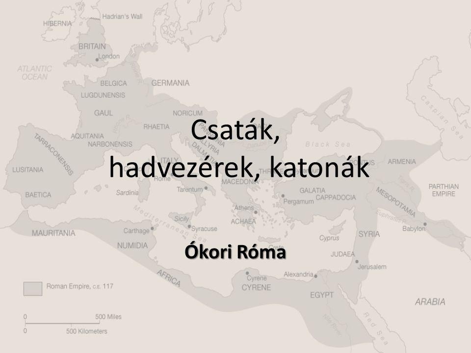 Csaták, hadvezérek, katonák Ókori Róma