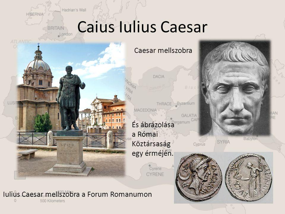 Caius Iulius Caesar Iulius Caesar mellszobra a Forum Romanumon Caesar mellszobra És ábrázolása a Római Köztársaság egy érméjén.