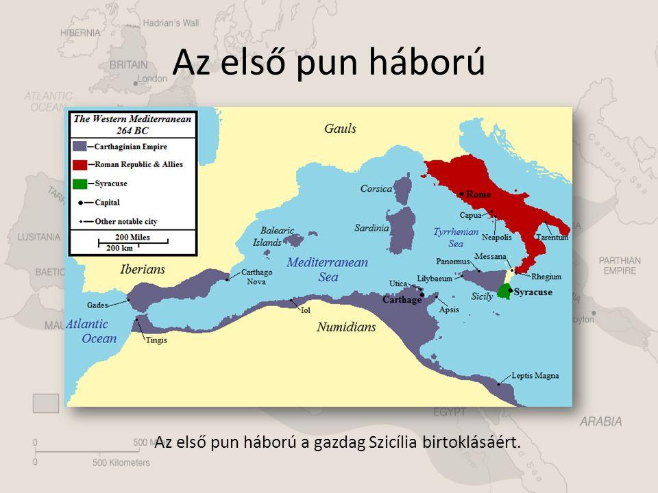 Az első pun háború Az első pun háború a gazdag Szicília birtoklásáért.
