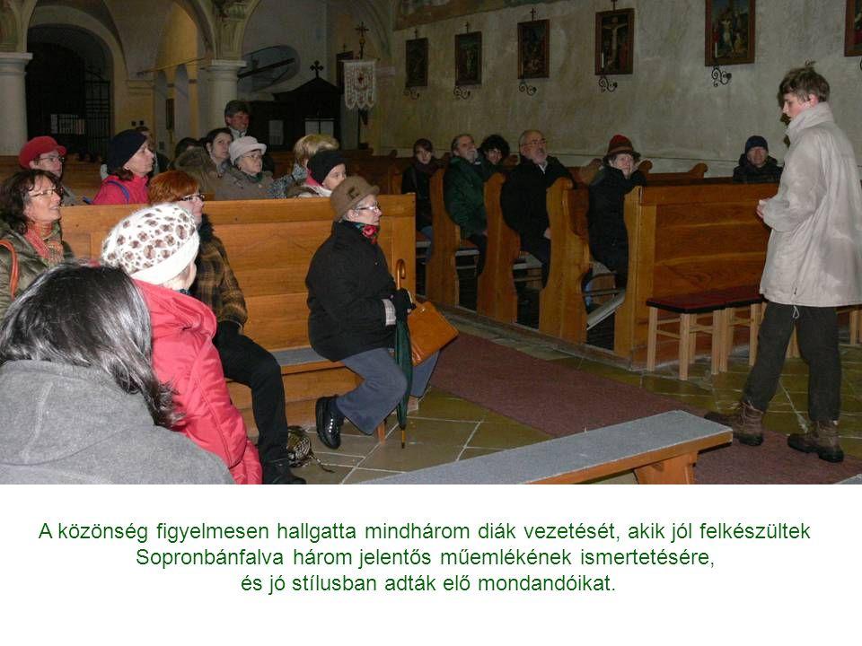 A közönség figyelmesen hallgatta mindhárom diák vezetését, akik jól felkészültek Sopronbánfalva három jelentős műemlékének ismertetésére, és jó stílus