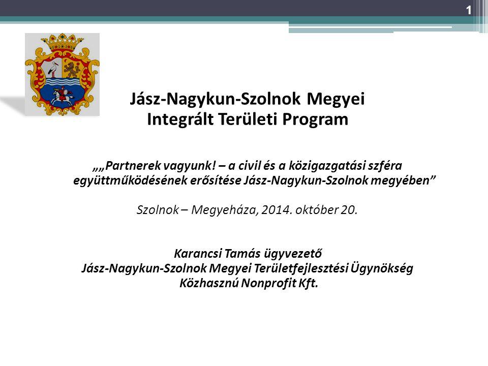 """Jász-Nagykun-Szolnok Megyei Integrált Területi Program """"""""Partnerek vagyunk! – a civil és a közigazgatási szféra együttműködésének erősítése Jász-Nagyk"""