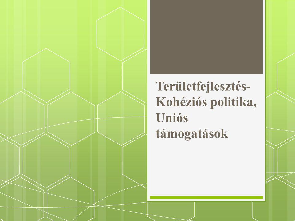 Területfejlesztés- Kohéziós politika, Uniós támogatások