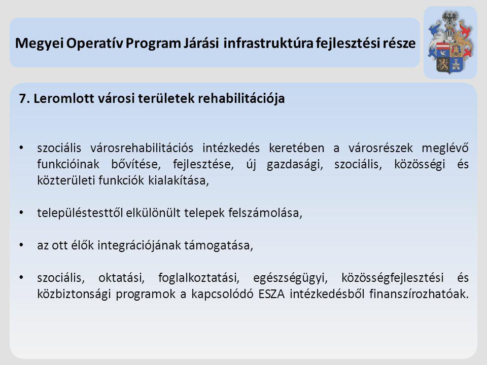 7. Leromlott városi területek rehabilitációja szociális városrehabilitációs intézkedés keretében a városrészek meglévő funkcióinak bővítése, fejleszté