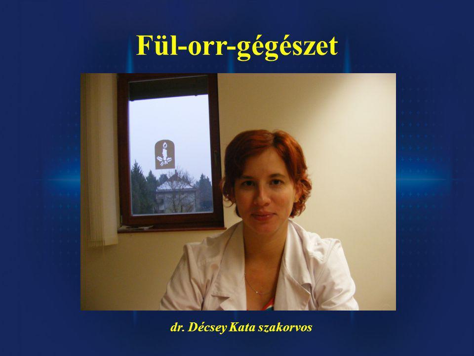 Fül-orr-gégészet dr. Décsey Kata szakorvos