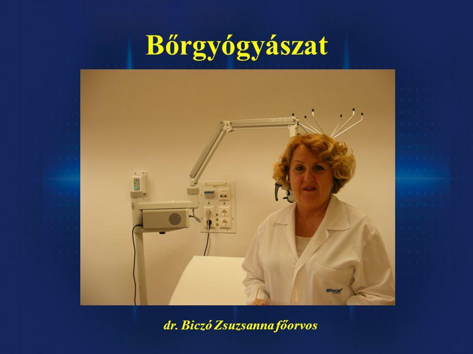 Bőrgyógyászat dr. Biczó Zsuzsanna főorvos