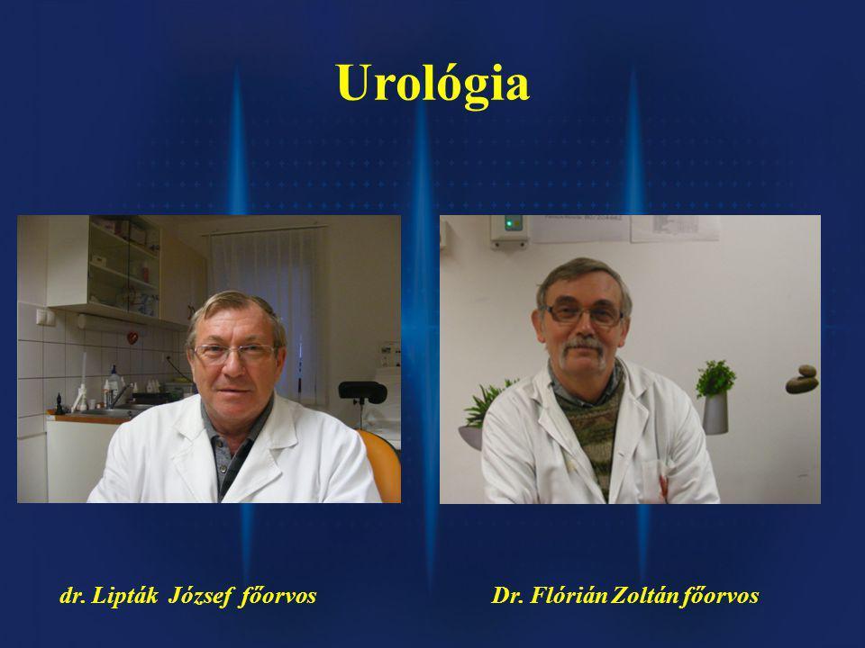 Urológia dr. Lipták József főorvosDr. Flórián Zoltán főorvos