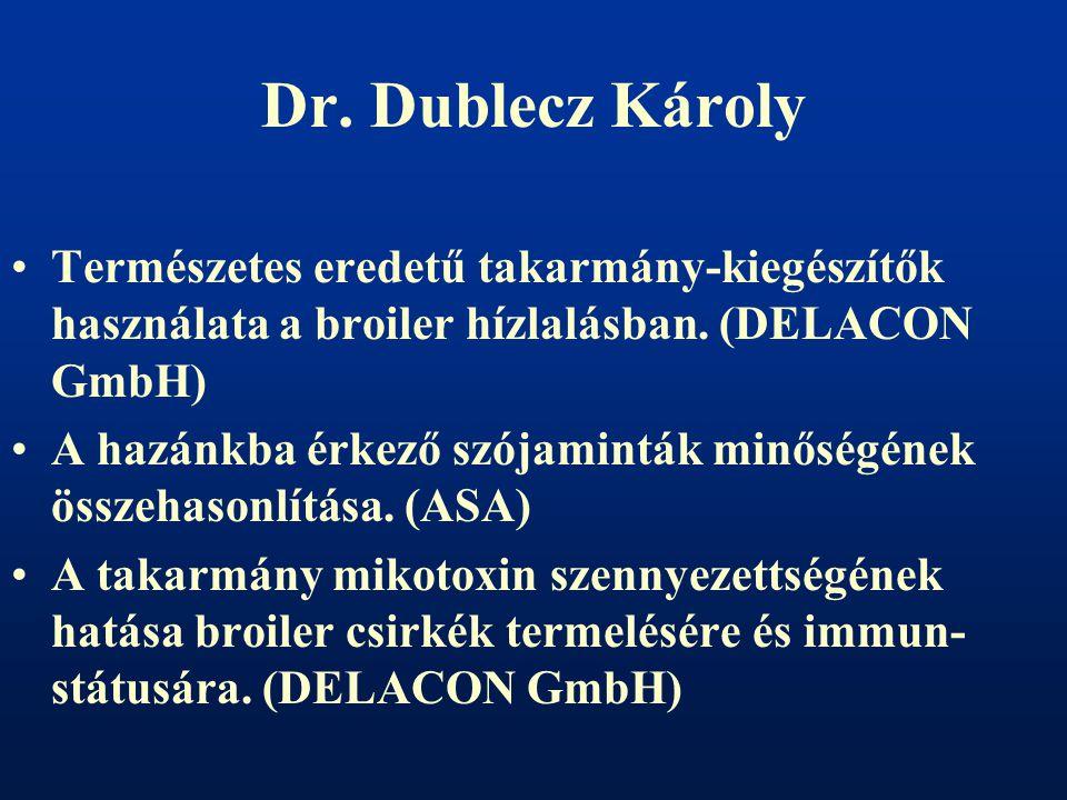 Dr.Dublecz Károly Természetes eredetű takarmány-kiegészítők használata a broiler hízlalásban.