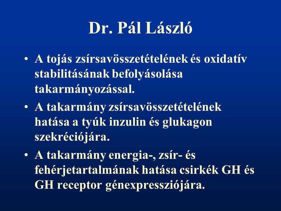 Dr. Pál László A tojás zsírsavösszetételének és oxidatív stabilitásának befolyásolása takarmányozással. A takarmány zsírsavösszetételének hatása a tyú