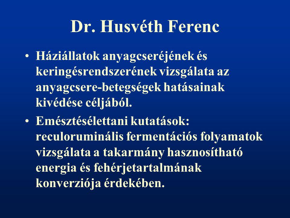 Dr. Husvéth Ferenc Háziállatok anyagcseréjének és keringésrendszerének vizsgálata az anyagcsere-betegségek hatásainak kivédése céljából. Emésztésélett