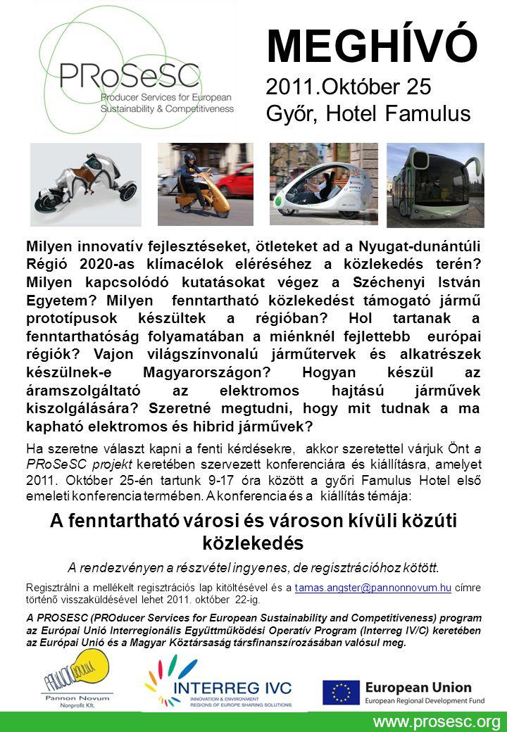 www.prosesc.org Milyen innovatív fejlesztéseket, ötleteket ad a Nyugat-dunántúli Régió 2020-as klímacélok eléréséhez a közlekedés terén? Milyen kapcso