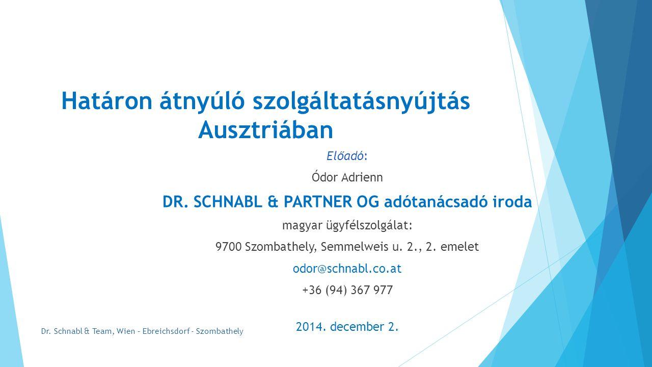 Határon átnyúló szolgáltatásnyújtás Ausztriában Előadó: Ódor Adrienn DR.