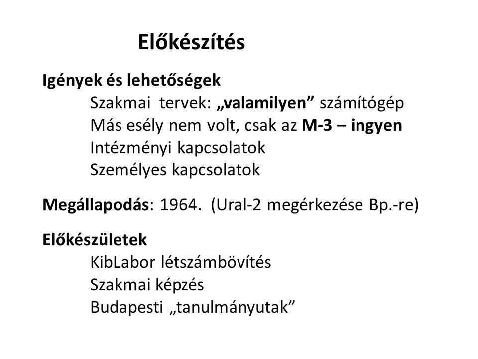 1965 július, Szeged, JATE KibLab: M-3 átadás Üzembeállítás: 3 fő (Kovács, Kardos, Drasny), kb.