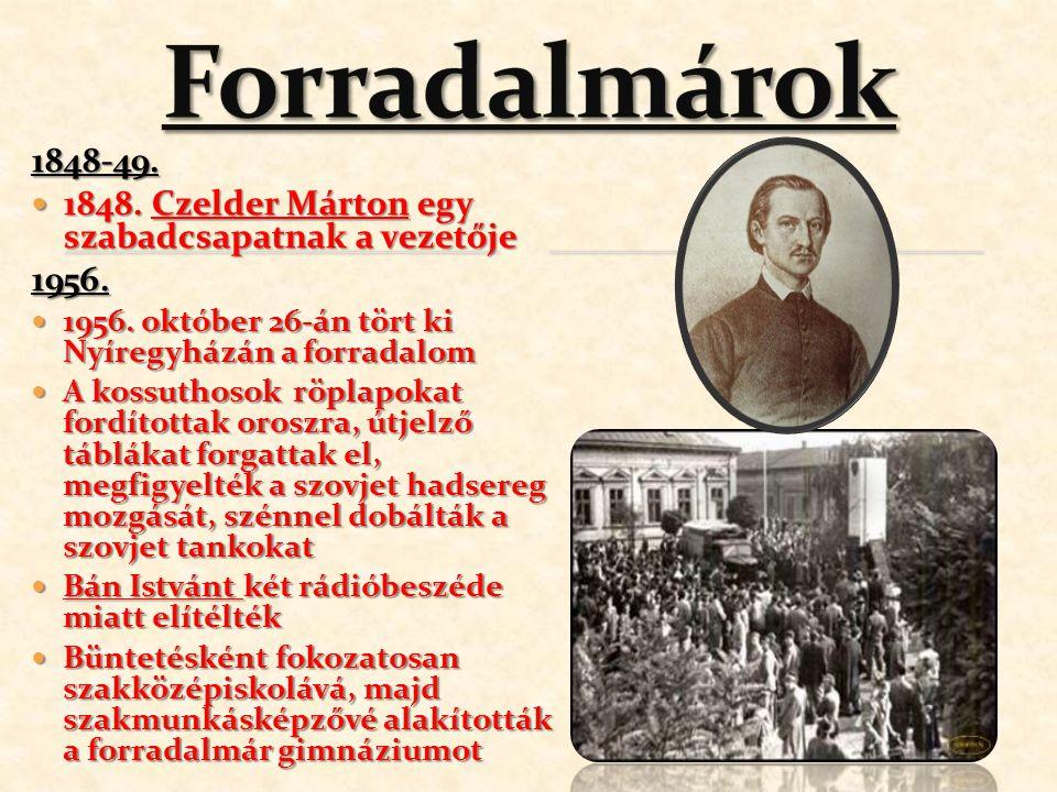 1848-49.1848. Czelder Márton egy szabadcsapatnak a vezetője 1848.
