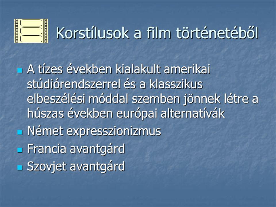 Korstílusok a film történetéből Korstílusok a film történetéből A tízes években kialakult amerikai stúdiórendszerrel és a klasszikus elbeszélési módda