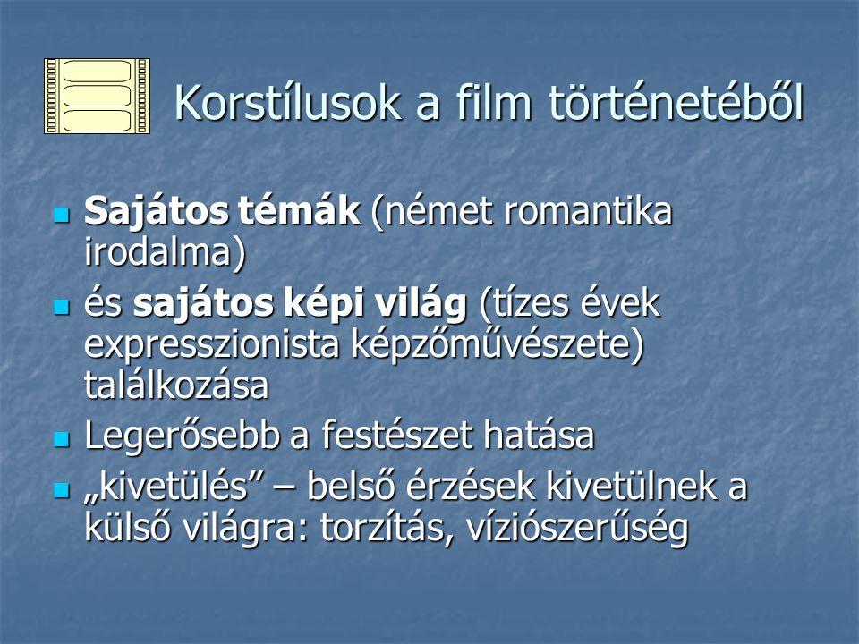 Korstílusok a film történetéből Korstílusok a film történetéből Sajátos témák (német romantika irodalma) Sajátos témák (német romantika irodalma) és s