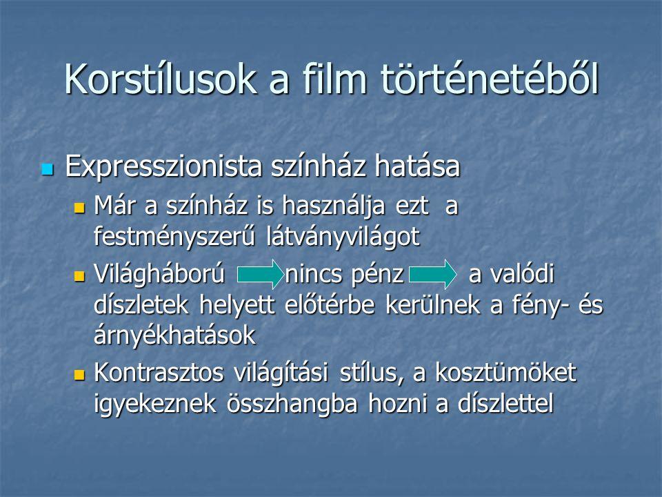 Korstílusok a film történetéből Expresszionista színház hatása Expresszionista színház hatása Már a színház is használja ezt a festményszerű látványvi