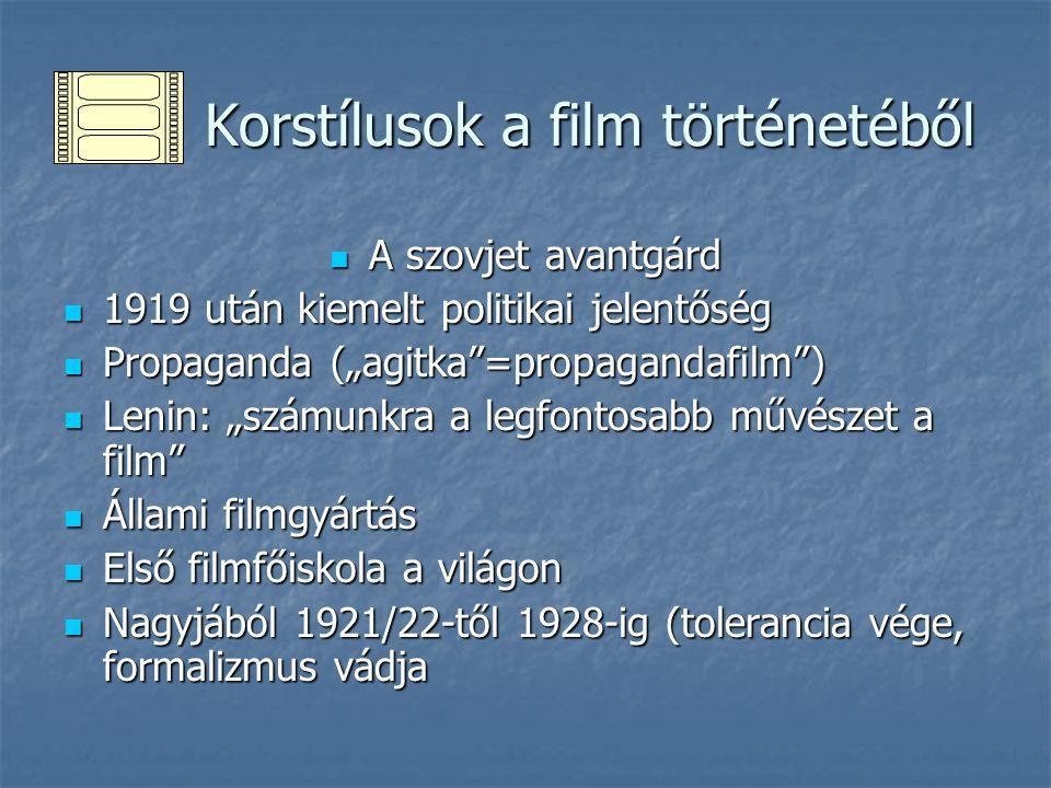 Korstílusok a film történetéből Korstílusok a film történetéből A szovjet avantgárd A szovjet avantgárd 1919 után kiemelt politikai jelentőség 1919 ut