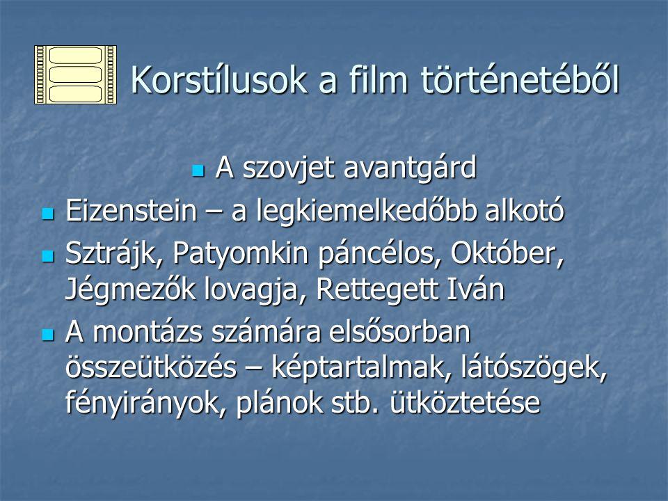 Korstílusok a film történetéből Korstílusok a film történetéből A szovjet avantgárd A szovjet avantgárd Eizenstein – a legkiemelkedőbb alkotó Eizenste