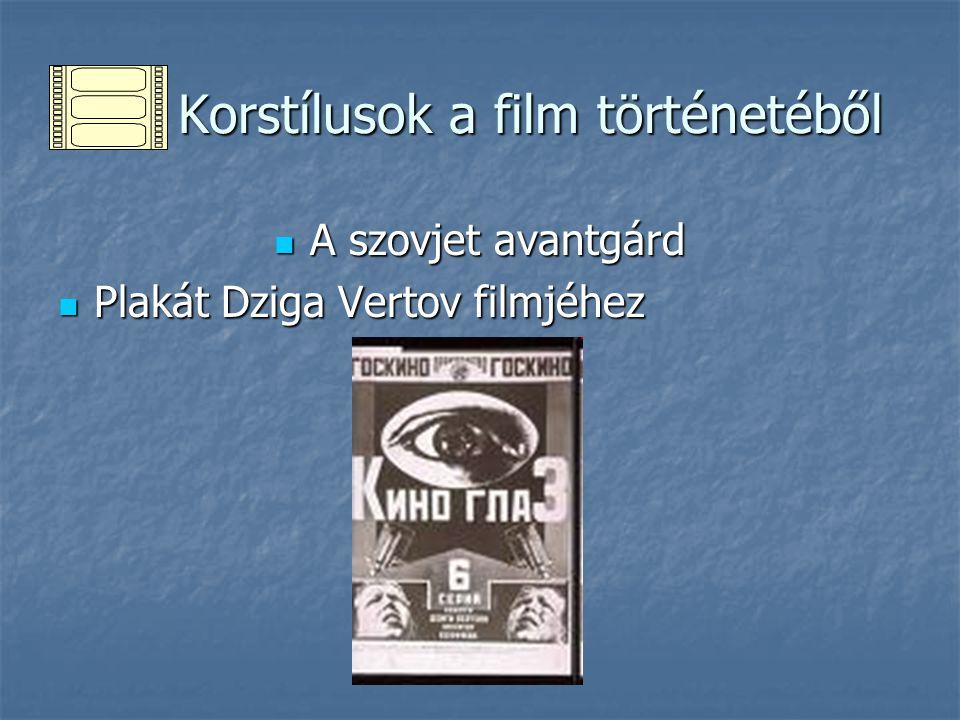 Korstílusok a film történetéből Korstílusok a film történetéből A szovjet avantgárd A szovjet avantgárd Plakát Dziga Vertov filmjéhez Plakát Dziga Ver