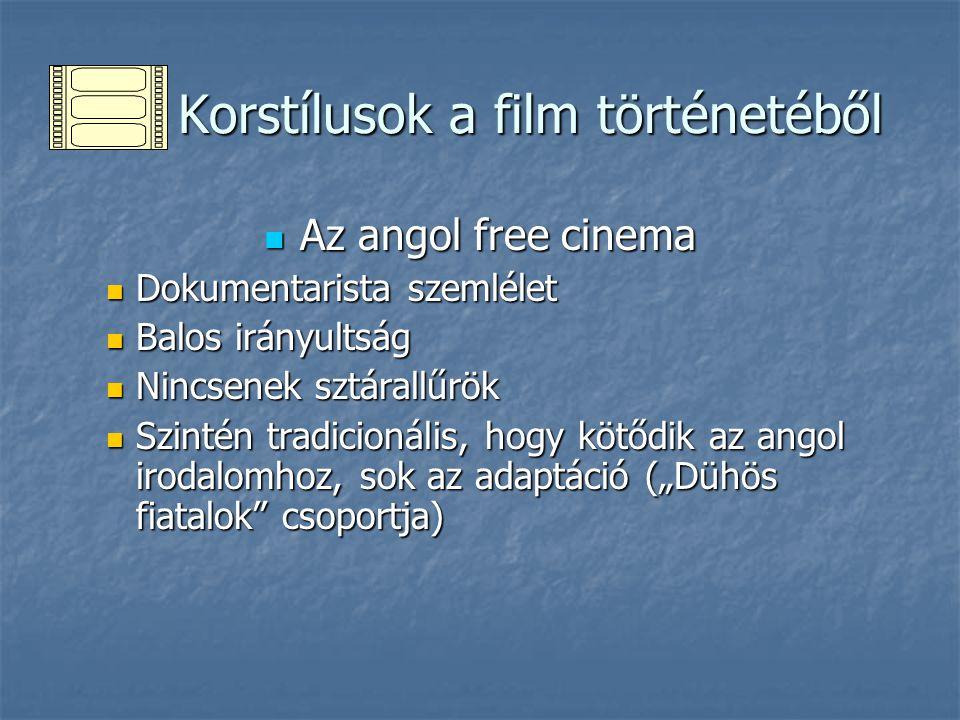 Korstílusok a film történetéből Korstílusok a film történetéből Az angol free cinema Az angol free cinema Dokumentarista szemlélet Dokumentarista szem