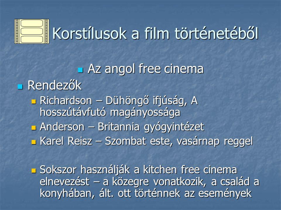 Korstílusok a film történetéből Korstílusok a film történetéből Az angol free cinema Az angol free cinema Rendezők Rendezők Richardson – Dühöngő ifjús