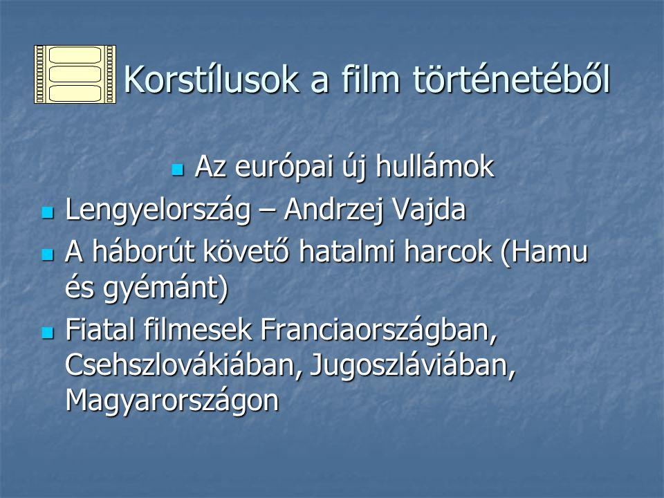 Korstílusok a film történetéből Korstílusok a film történetéből Az európai új hullámok Az európai új hullámok Lengyelország – Andrzej Vajda Lengyelors