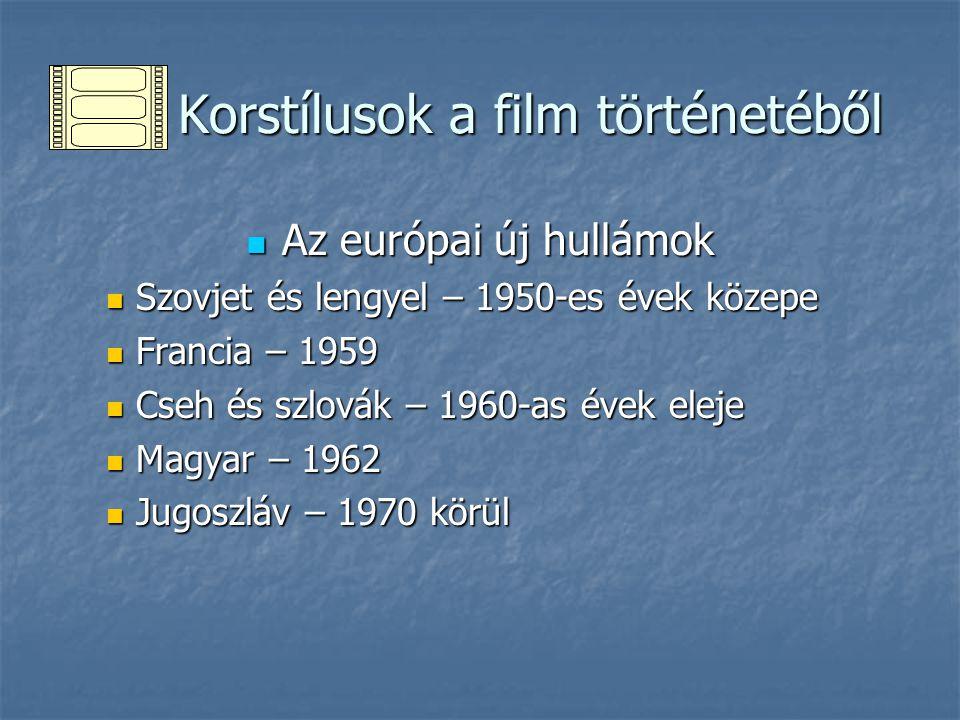 Korstílusok a film történetéből Korstílusok a film történetéből Az európai új hullámok Az európai új hullámok Szovjet és lengyel – 1950-es évek közepe