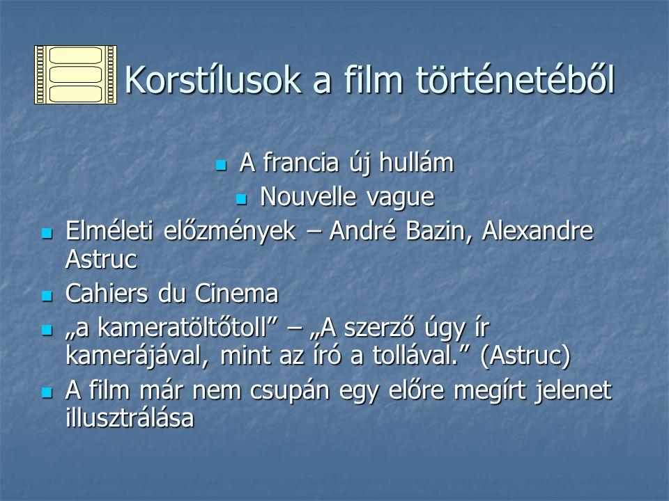 Korstílusok a film történetéből Korstílusok a film történetéből A francia új hullám A francia új hullám Nouvelle vague Nouvelle vague Elméleti előzmén