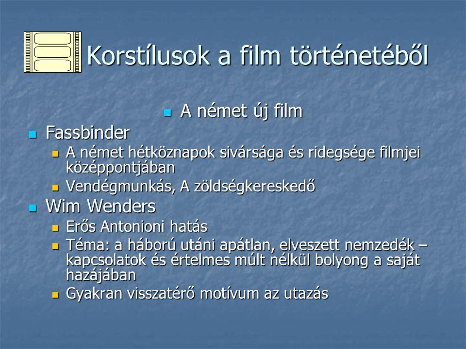 Korstílusok a film történetéből Korstílusok a film történetéből A német új film A német új film Fassbinder Fassbinder A német hétköznapok sivársága és