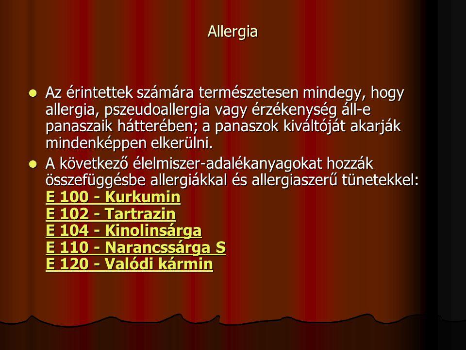 Allergia Az érintettek számára természetesen mindegy, hogy allergia, pszeudoallergia vagy érzékenység áll-e panaszaik hátterében; a panaszok kiváltójá