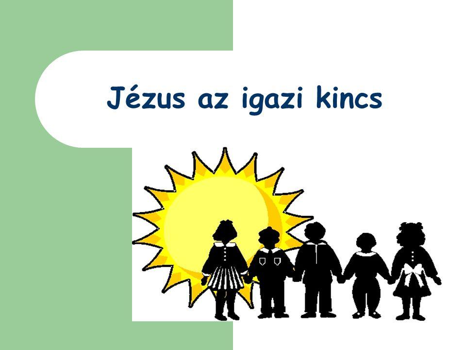 Jézus az igazi kincs