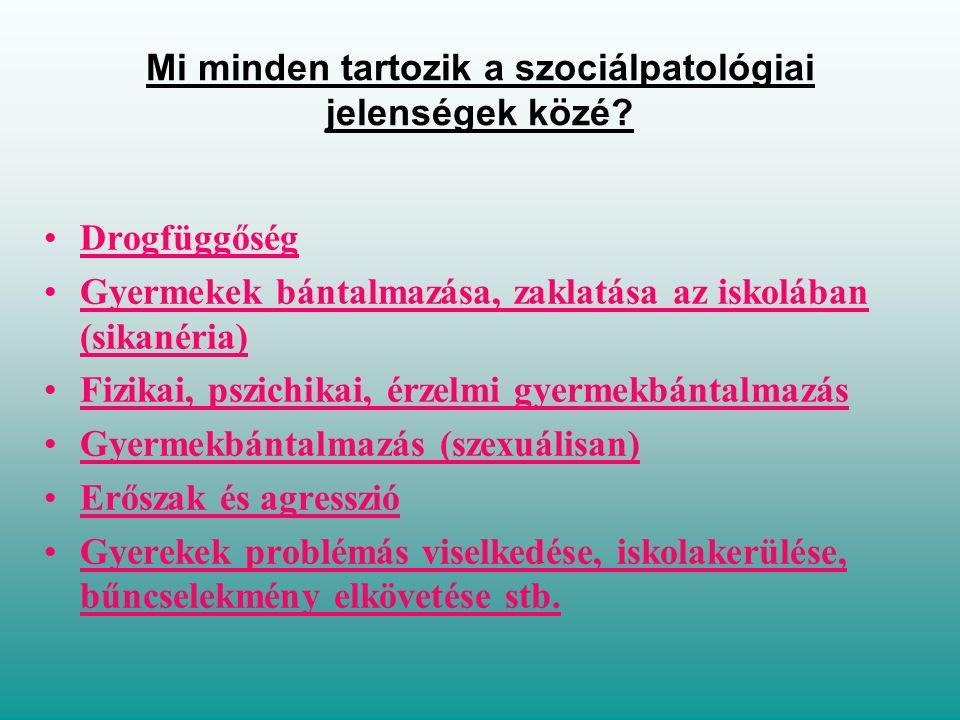 Mi minden tartozik a szociálpatológiai jelenségek közé.