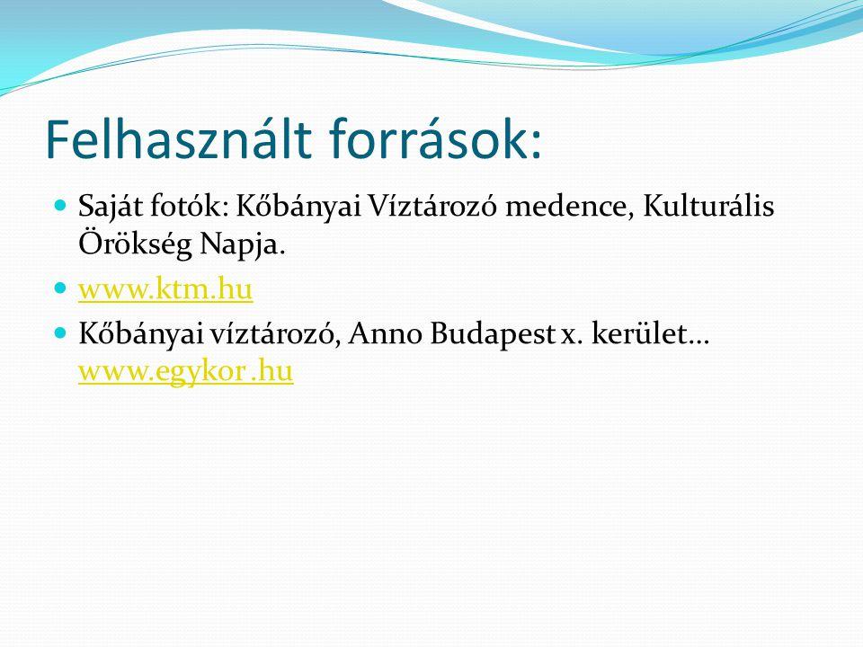 Felhasznált források: Saját fotók: Kőbányai Víztározó medence, Kulturális Örökség Napja.
