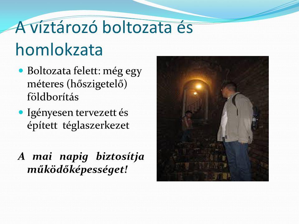 A víztározó boltozata és homlokzata Boltozata felett: még egy méteres (hőszigetelő) földborítás Igényesen tervezett és épített téglaszerkezet A mai napig biztosítja működőképességet!
