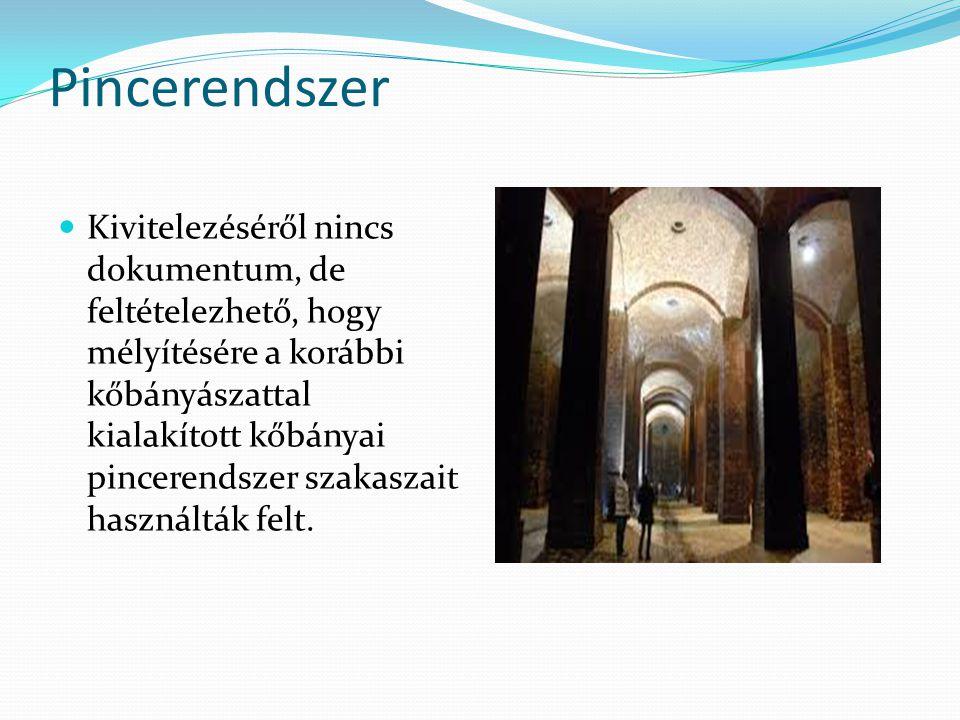 Pincerendszer Kivitelezéséről nincs dokumentum, de feltételezhető, hogy mélyítésére a korábbi kőbányászattal kialakított kőbányai pincerendszer szakaszait használták felt.