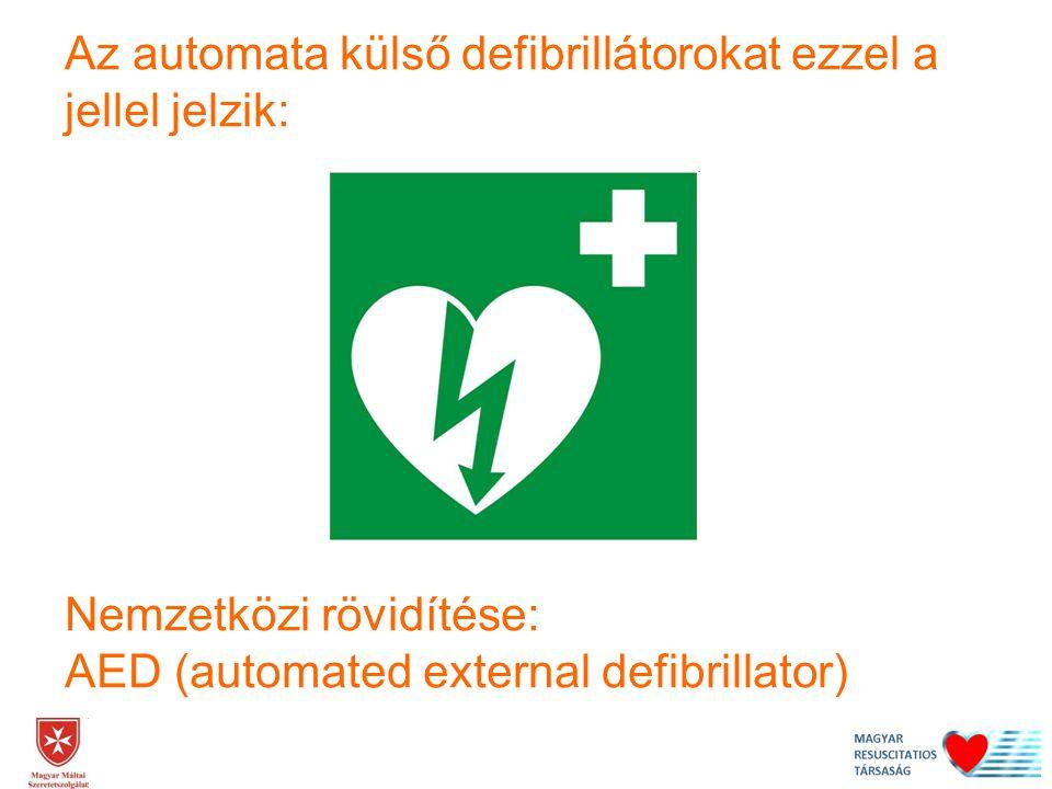 Az automata külső defibrillátorokat ezzel a jellel jelzik: Nemzetközi rövidítése: AED (automated external defibrillator)