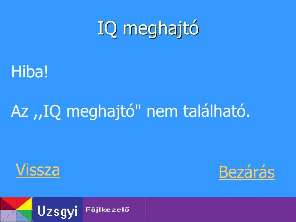 IQ meghajtó Hiba! Az,,IQ meghajtó