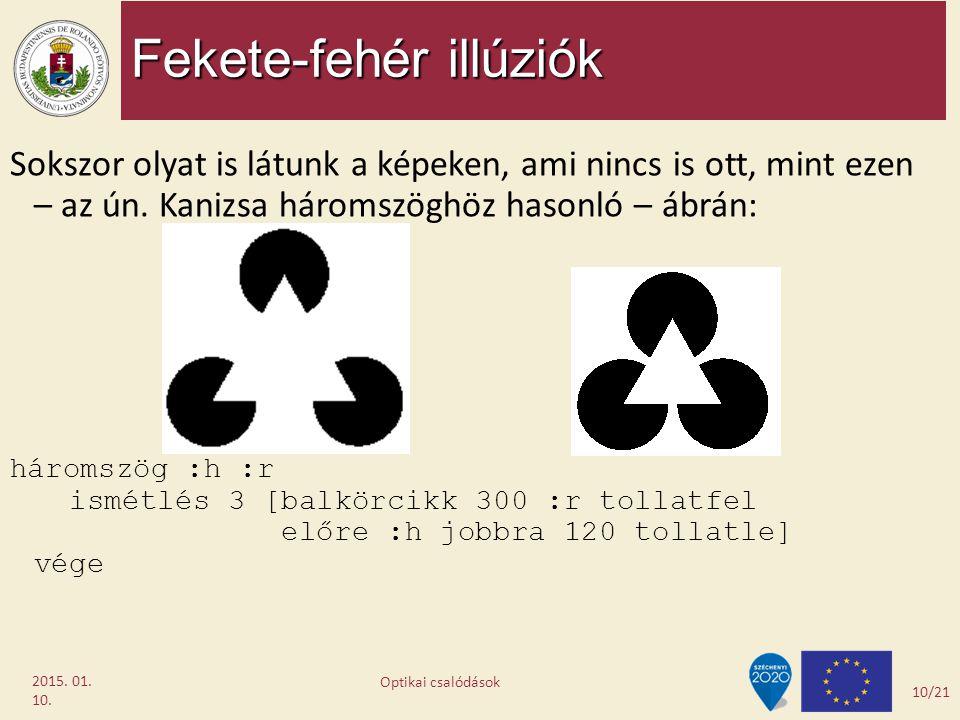 Fekete-fehér illúziók 2015. 01. 10. Sokszor olyat is látunk a képeken, ami nincs is ott, mint ezen – az ún. Kanizsa háromszöghöz hasonló – ábrán: háro