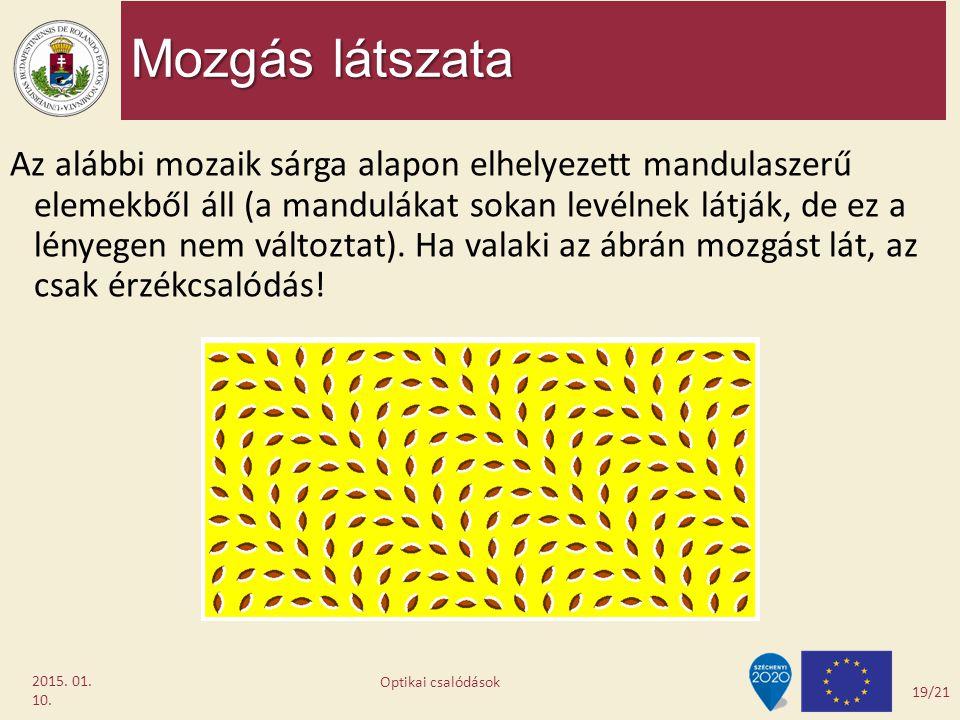Mozgás látszata 2015. 01. 10. Az alábbi mozaik sárga alapon elhelyezett mandulaszerű elemekből áll (a mandulákat sokan levélnek látják, de ez a lényeg
