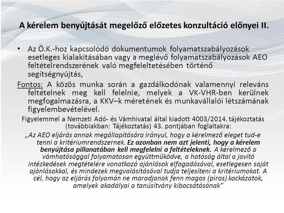 A kérelem benyújtását megelőző előzetes konzultáció előnyei II. Az Ö.K.-hoz kapcsolódó dokumentumok folyamatszabályozások esetleges kialakításában vag