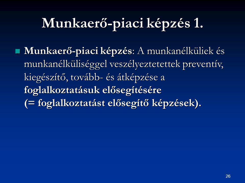 26 Munkaerő-piaci képzés 1.