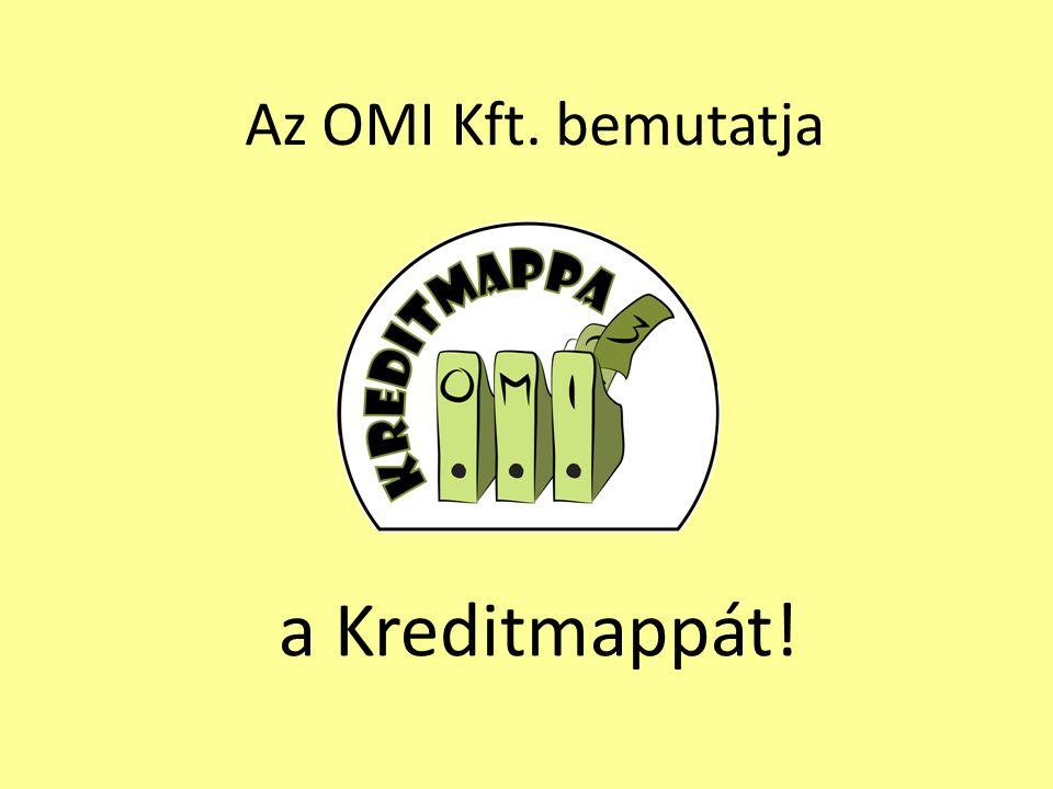 Az OMI Kft. bemutatja a Kreditmappát!