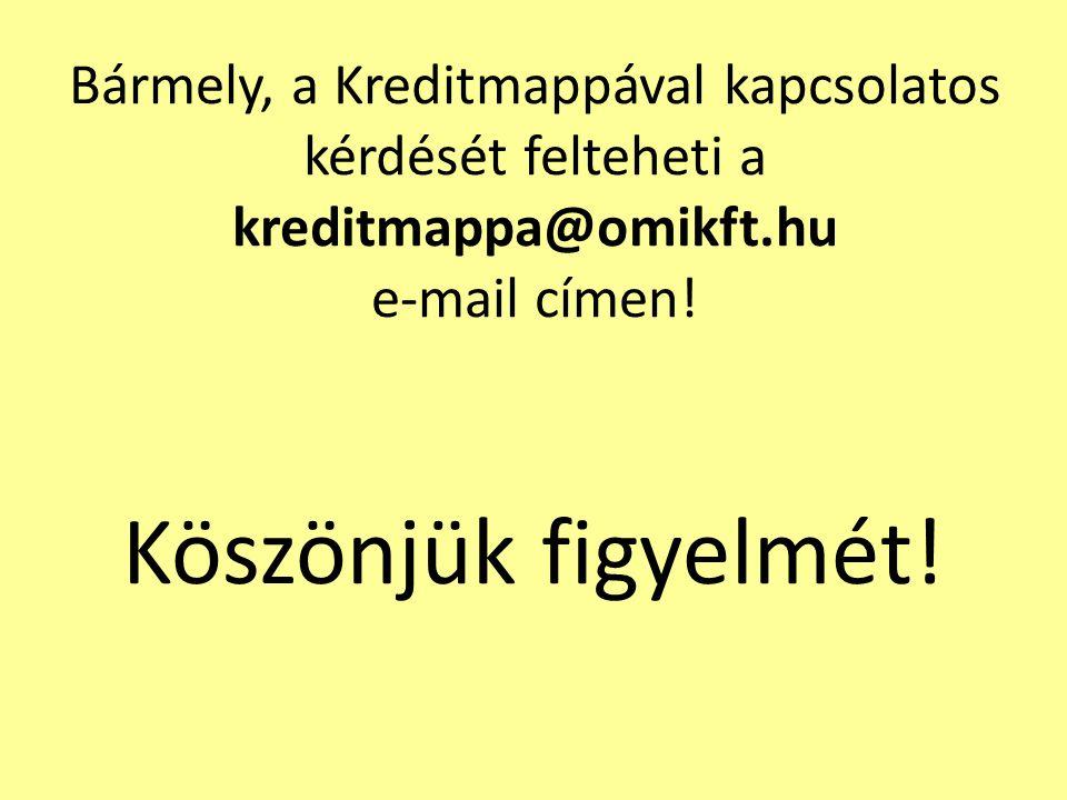 Bármely, a Kreditmappával kapcsolatos kérdését felteheti a kreditmappa@omikft.hu e-mail címen.