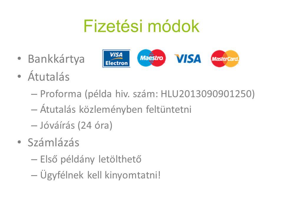 Fizetési módok Bankkártya Átutalás – Proforma (példa hiv.