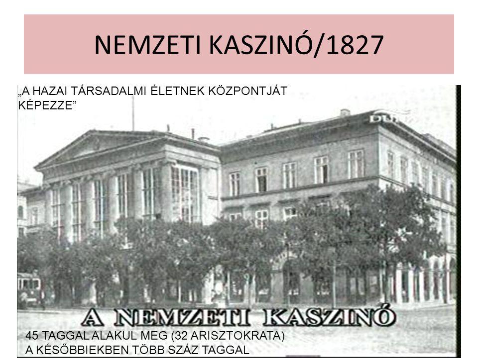 """NEMZETI KASZINÓ/1827 """"A HAZAI TÁRSADALMI ÉLETNEK KÖZPONTJÁT KÉPEZZE"""" 45 TAGGAL ALAKUL MEG (32 ARISZTOKRATA) A KÉSŐBBIEKBEN TÖBB SZÁZ TAGGAL"""