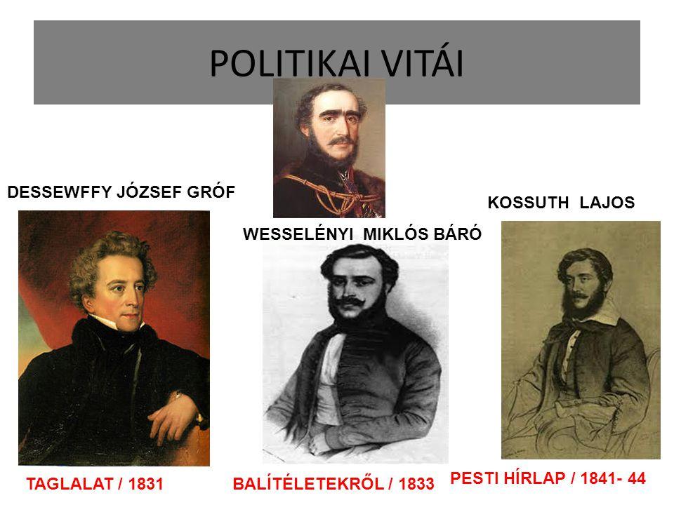 POLITIKAI VITÁI TAGLALAT / 1831BALÍTÉLETEKRŐL / 1833 PESTI HÍRLAP / 1841- 44 DESSEWFFY JÓZSEF GRÓF WESSELÉNYI MIKLÓS BÁRÓ KOSSUTH LAJOS