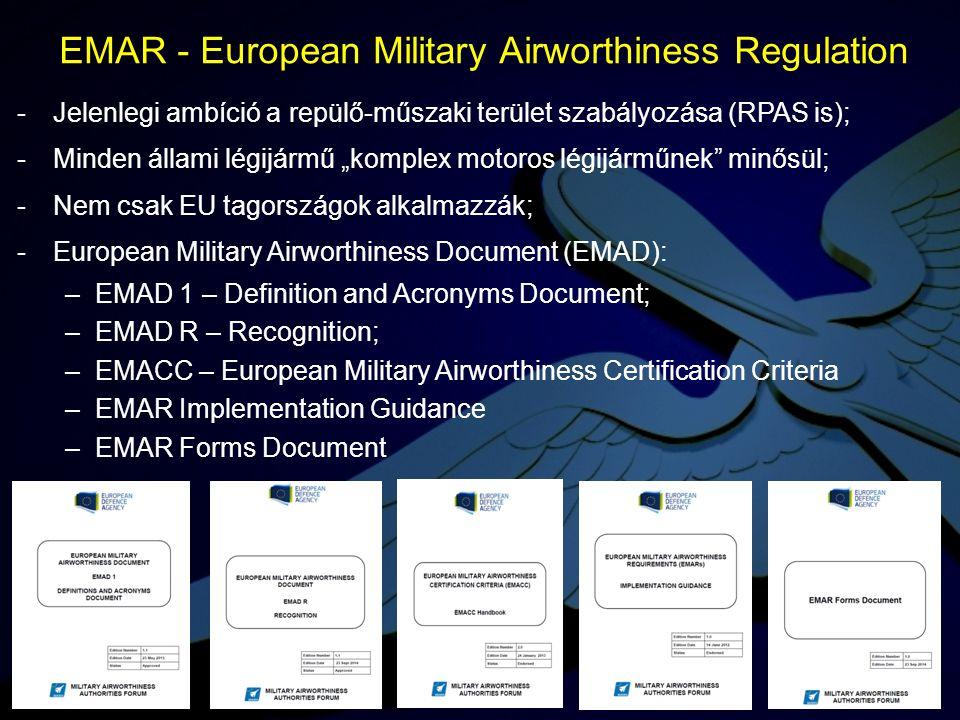 """-Jelenlegi ambíció a repülő-műszaki terület szabályozása (RPAS is); -Minden állami légijármű """"komplex motoros légijárműnek"""" minősül; -Nem csak EU tago"""