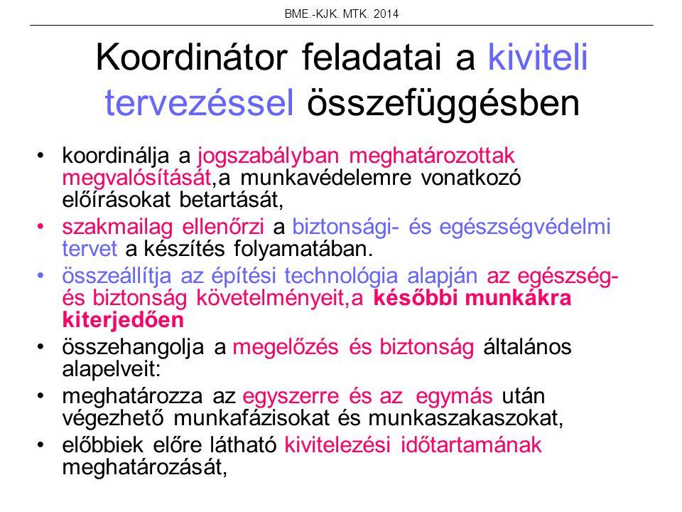 Koordinátor feladatai a kiviteli tervezéssel összefüggésben koordinálja a jogszabályban meghatározottak megvalósítását,a munkavédelemre vonatkozó előí