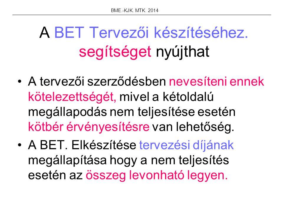A BET Tervezői készítéséhez. segítséget nyújthat A tervezői szerződésben nevesíteni ennek kötelezettségét, mivel a kétoldalú megállapodás nem teljesít