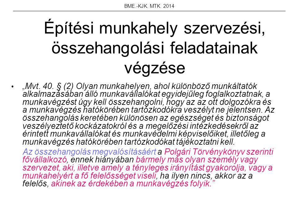 """Építési munkahely szervezési, összehangolási feladatainak végzése """" Mvt. 40. § (2) Olyan munkahelyen, ahol különböző munkáltatók alkalmazásában álló m"""